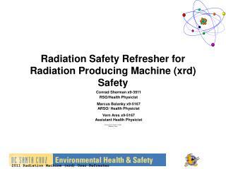 Radiation Safety Refresher for Radiation Producing Machine (xrd) Safety