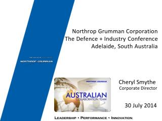 Northrop Grumman Corporation The Defence + Industry Conference Adelaide, South Australia