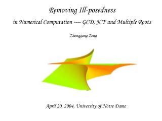 Removing Ill-posedness in Numerical Computation ---- GCD, JCF and Multiple Roots
