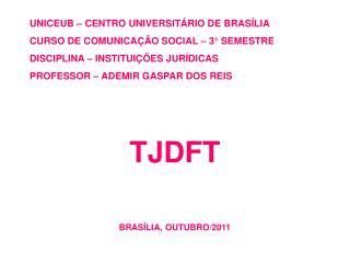 UNICEUB – CENTRO UNIVERSITÁRIO DE BRASÍLIA CURSO DE COMUNICAÇÃO SOCIAL – 3° SEMESTRE