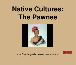 Native Cultures: The Pawnee - a fourth grade interactive lesson -