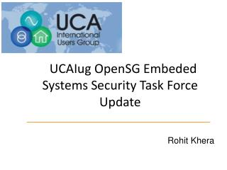 UCAIug OpenSG Embeded Systems Security Task Force Update