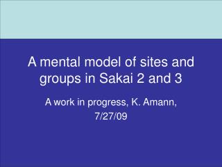 A mental model of sites and groups in Sakai 2 and 3