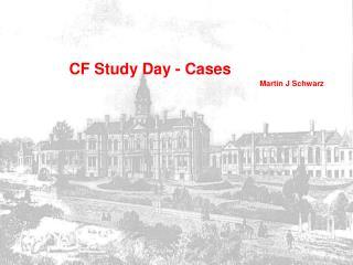 CF Study Day - Cases