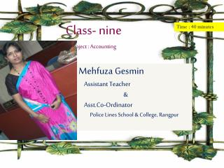 Mehfuza Gesmin     Assistant Teacher   		& Asst.Co-Ordinator