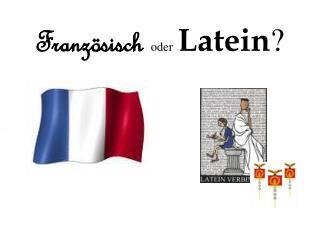 Französisch  oder Latein ?