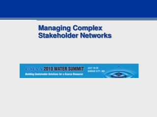 Managing Complex Stakeholder Networks