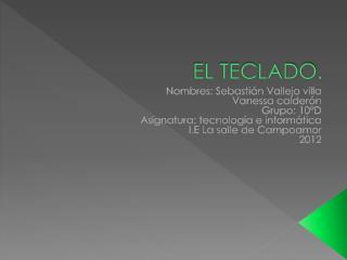 EL TECLADO.