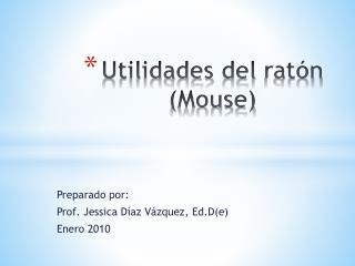 Utilidades  del  ratón (Mouse)