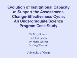 Dr. Mary Spencer Dr. Chris Lobban Dr. María Schefter  Dr. Greg Witteman University of Guam