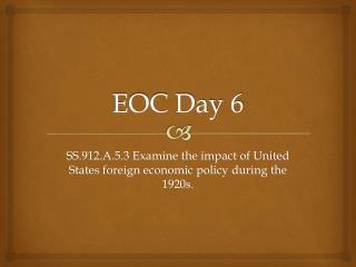 EOC Day 6
