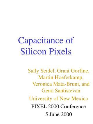 Capacitance of Silicon Pixels