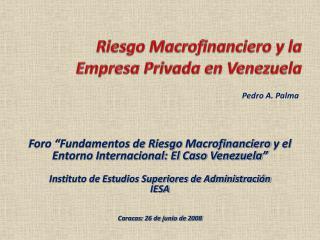 Riesgo Macrofinanciero  y la  Empresa Privada  en Venezuela
