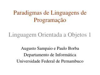 Paradigmas de Linguagens de Programação Linguagem Orientada a Objetos 1