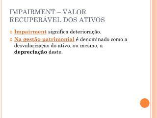 IMPAIRMENT � VALOR RECUPER�VEL DOS ATIVOS