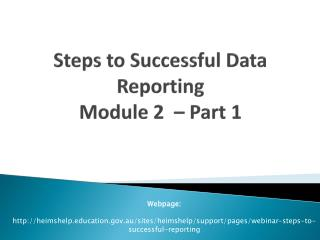 Steps to Successful Data Reporting Module 2  � Part 1