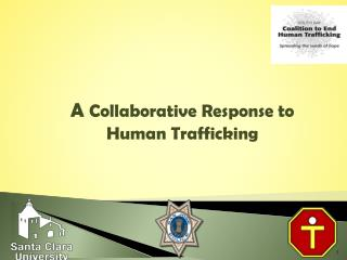 A  Collaborative Response to  Human Trafficking