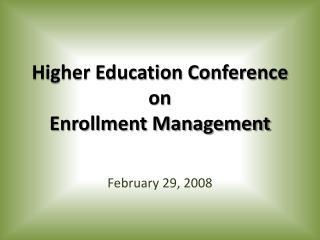 Higher Education Conference on Enrollment Management