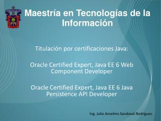 Titulación por certificaciones Java: Oracle Certified Expert, Java EE 6 Web Component Developer