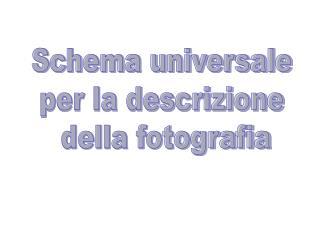 Schema universale per la descrizione  della fotografia