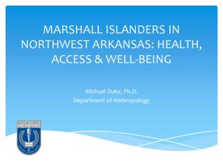 MARSHALL ISLANDERS IN NORTHWEST ARKANSAS: HEALTH, ACCESS & WELL-BEING