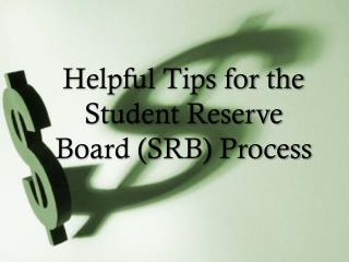 Helpful Tips for the Student Reserve Board (SRB) Process