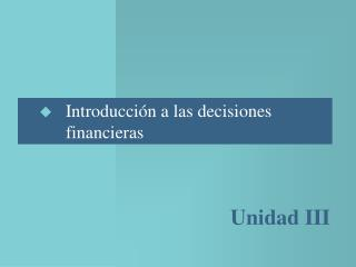 Introducción a las decisiones 		  financieras