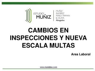 CAMBIOS EN INSPECCIONES Y NUEVA ESCALA MULTAS Area Laboral