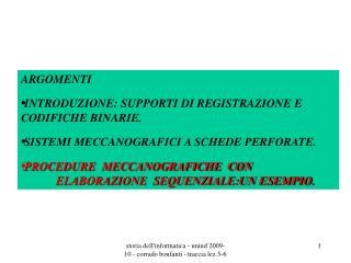 ARGOMENTI   INTRODUZIONE: SUPPORTI DI REGISTRAZIONE E CODIFICHE BINARIE.