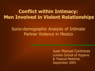 Juan Manuel Contreras London School of Hygiene  & Tropical Medicine September 2004