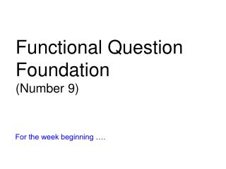 Functional Question Foundation (Number 9)