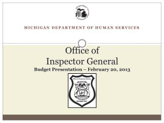 Office of  Inspector  General Budget Presentation – February 20, 2013