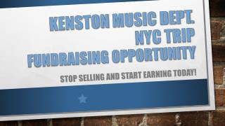Kenston  Music Dept. NYC trip  fundraising opportunity