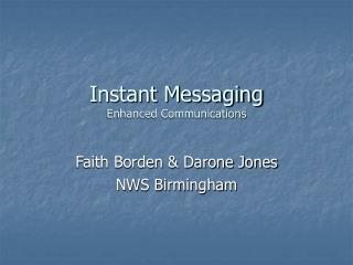 Instant Messaging Enhanced Communications
