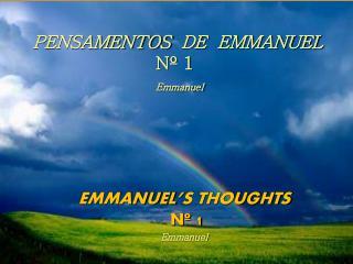 PENSAMENTOS� DE� EMMANUEL N� 1 Emmanuel