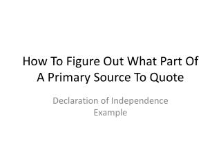 How To Figure Out What Part Of A Primary Source To Quote