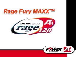 Rage Fury MAXX�