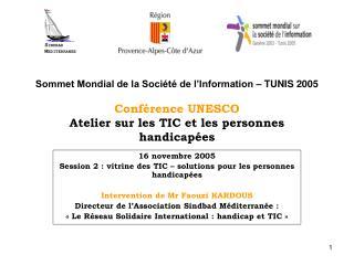 16 novembre 2005 Session 2 : vitrine des TIC – solutions pour les personnes handicapées
