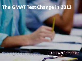 The GMAT Test Change in 2012