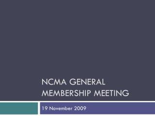 NCMA General Membership Meeting