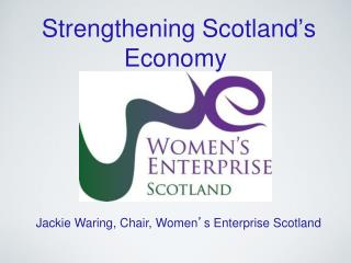 Strengthening Scotland ' s Economy