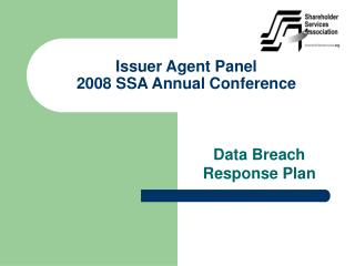 Issuer Agent Panel 2008 SSA Annual Conference