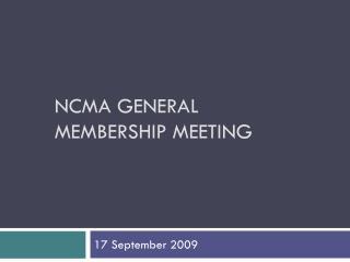 NCMA General Membership Meeting