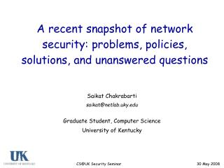 A recent snapshot of network security: problems, policies, solutions, and unanswered questions