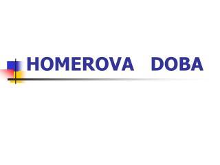 HOMEROVA   DOBA