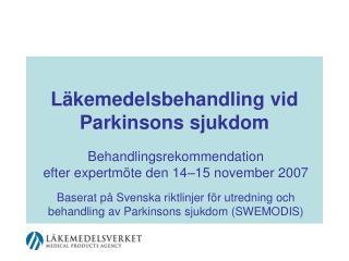 L�kemedelsbehandling vid Parkinsons sjukdom
