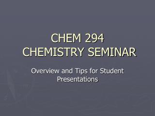 CHEM 294   CHEMISTRY SEMINAR
