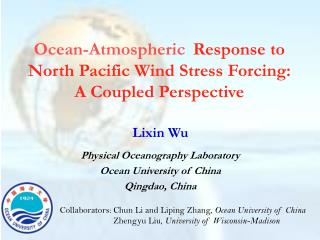 Ocean-Atmospheric Response to North Pacific Wind Stress Forcing:  A Coupled Perspective