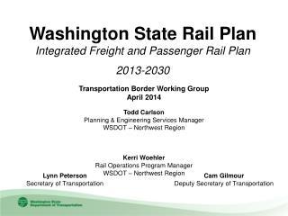 Washington State Rail Plan Integrated Freight and Passenger Rail Plan 2013-2030