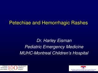 Petechiae and Hemorrhagic Rashes
